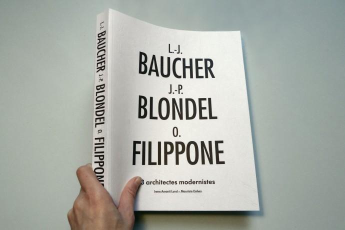 Baucher - Blondel - Filippone; 3 architectes modernistes
