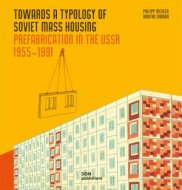 towards-a-typology-of-soviet-mass-housing-prefabrication-in-the-ussr-1955-1991